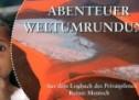 Abenteuer Weltumrundung mit dem Motorflugzeug – Ein Buch von Reiner Meutsch